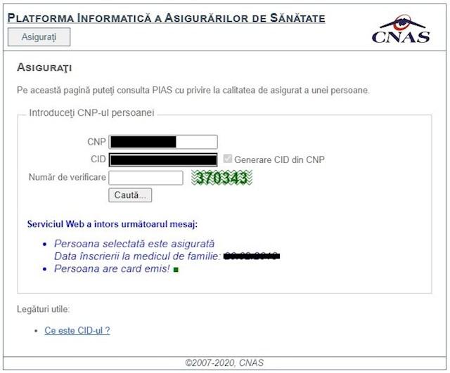 Puteți verifica dacă sunteți asigurat la CNAS online, accesând http://www.cnas.ro/page/verificare-asigurat.html. Aici trebuie să introduceți CNP-ul și un număr de verificare generat de către platformă, apoi după ce faceți click pe butonul Caută, platforma vă va afișa următoare informații: dacă sunteți sau nu asigurat data înscrierii la medicul de familie dacă aveți sau nu un card de sănătate emis